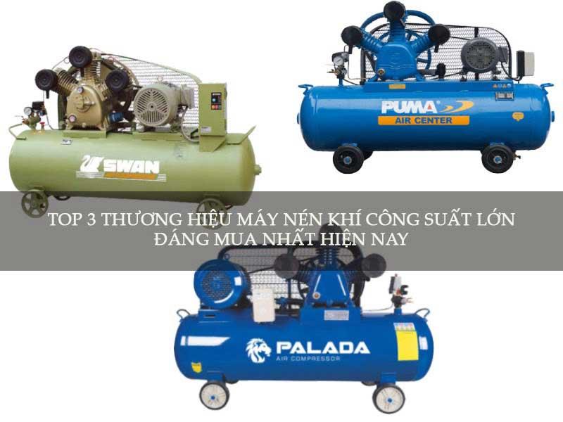 Top 3 thương hiệu máy nén khí công suất lớn đáng mua nhất hiện nay